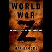 World War Z: An Oral History of the Zombie War | [Max Brooks]