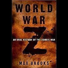World War Z: An Oral History of the Zombie War (       ABRIDGED) by Max Brooks Narrated by Max Brooks, Alan Alda, John Turturro, Rob Reiner