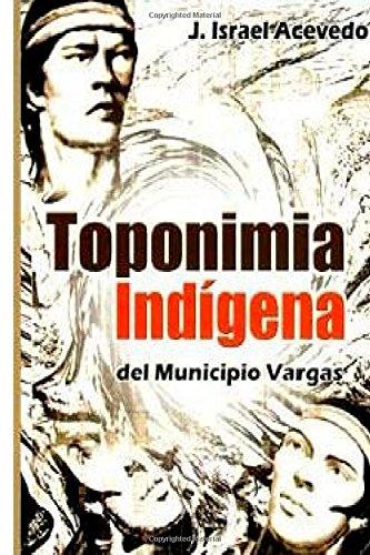 Toponimia Indigena del Municipio Vargas