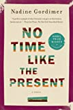 No Time Like the Present: A Novel