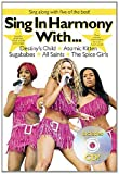 Sing in Harmony with...Destiny's Child, Atomic Kitten, Sugababes, All Saints, the Spice Girls