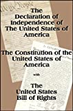 The Declaration of Independence and the US Constitution with Bill of Rights (with linked TOC)