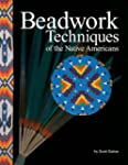Beadwork Techniques of the Native Ame...