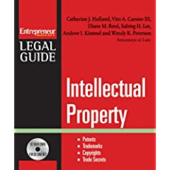 Intellectual Property: Patents, Trademarks, Copyrights and Trade Secrets (Entrepreneur Magazine's Legal Guide) Catherine Holland, Vito Canuso III, Diane Reed and Sabing Lee