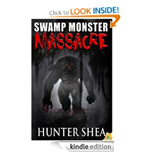 Swamp Monster Massacre: Hunter Shea: Amazon.com: Kindle Store