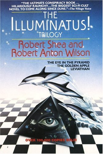 The Illuminatus! Trilogy: The Eye in the Pyramid, The Golden Apple, Leviathan - Robert Shea