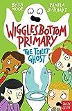 Pamela Butchart Wigglesbottom Primary: The Toilet Ghost