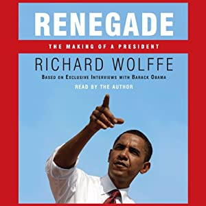 Renegade: The Making of a President | [Richard Wolffe]