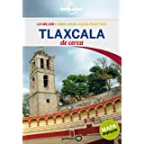 Tlaxcala De cerca 1 (Guías De cerca Lonely Planet)