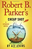 Robert B. Parkers Cheap Shot (Spenser)