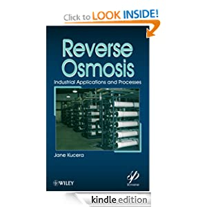 Reverse Osmosis: Design, Processes, and Applications for Engineers (Wiley-Scrivener) Jane Kucera