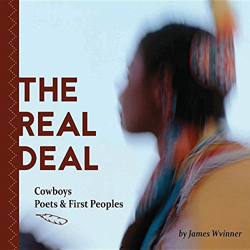 the-real-deal-cowboys-poets-and-first-peoples