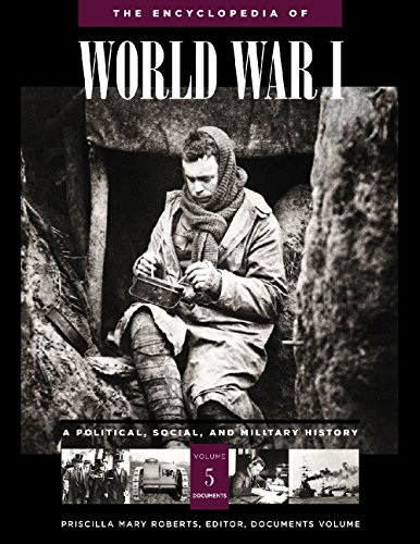 The Encyclopedia of World War I : A Political, Social, and Military History ( 5 vol. set)