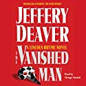 The Vanished Man: A Lincoln Rhyme Novel, Book 5 (       ungekürzt) von Jeffery Deaver Gesprochen von: George Guidall