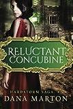 Reluctant Concubine (Hardstorm Saga) (Volume 1)