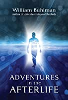 Adventures in the Afterlife (English Edition)
