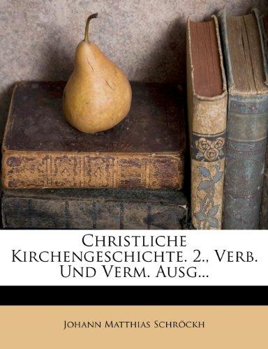 Christliche Kirchengeschichte, vierter Theil, zweyte Ausgabe