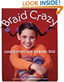Braid Crazy: Simple Steps for Daring? Dos