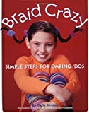 img - for Braid Crazy: Simple Steps for Daring? Dos book / textbook / text book