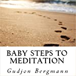 Baby Steps to Meditation | Gudjon Bergmann