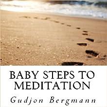 Baby Steps to Meditation (       UNABRIDGED) by Gudjon Bergmann Narrated by Gudjon Bergmann