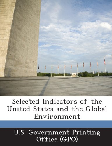 Selected Indicators of the United States and the Global Environment