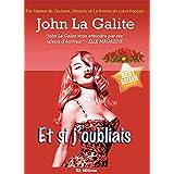 Et si j'oubliais: une satire impitoyable du monde moderne, et la libert� pour touspar John La Galite (Jean...
