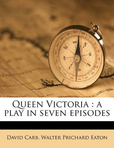 Queen Victoria: a play in seven episodes