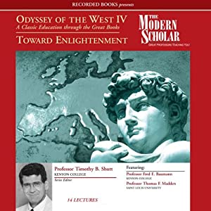 Odyssey of the West IV: A Classic Education through the Great Books: Towards Enlightenment | [Timothy Shutt, Fred E. Baumann, Thomas F. Madden]