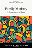 Diana R. Garland Family Ministry: A Comprehensive Guide