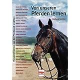 Von unseren Pferden lernen - Persönlichkeiten aus der Pferdewelt