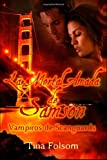 La Mortal Amada de Samson: Vampiros de Scanguards (Volume 1) (Spanish Edition)