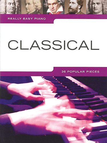 Classical: 36 popular pieces (Really easy piano)