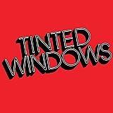 Tinted Windows ~ Tinted Windows