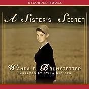 A Sister's Secret: Sisters of Holmes County, Book 1 | Wanda E. Brunstetter