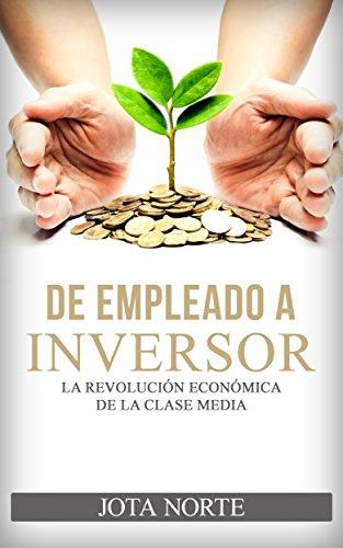 De Empleado a Inversor: La Revolución Económica de la Clase Media