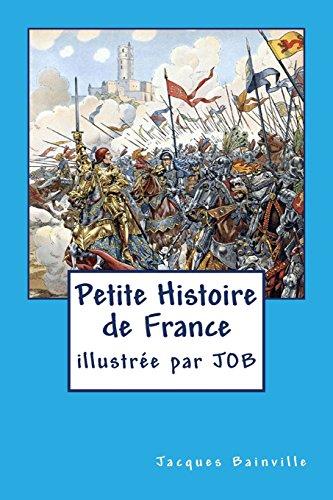 Petite Histoire de France: pour enfants... mais pas seulement