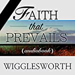 Faith That Prevails | Smith Wigglesworth