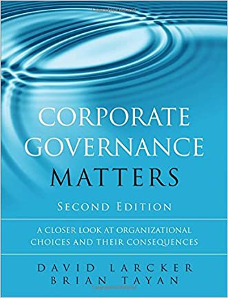 Corporate Governance Matters: A Closer Look at Organizational Choices and Their Consequences (2nd Edition)