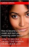 HOW TO BE A MODEL? The style versions Book 2015: how to be a fashion model and start your modeling profession today?