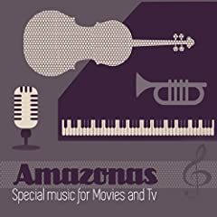 Amazonas (Special Music for Movies and TV) (Special Music for Movies and TV)