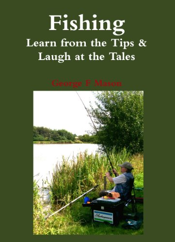 Fishing: Learn from the Tips & Laugh at the Tales