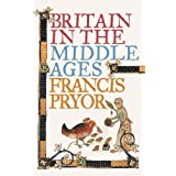 Britain in the Middle Ages: An Archaeological Historyby Francis Pryor