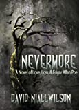 img - for Nevermore - A Novel of Love, Loss, & Edgar Allan Poe book / textbook / text book