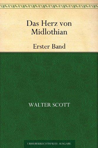 Sir Walter Scott - Das Herz von Midlothian: Erster Band