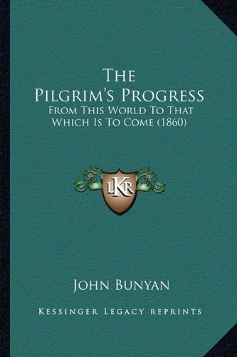 The Pilgrim's Progress: From This World to That Which Is to Come (1860)
