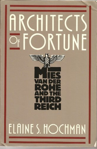 Architects of Fortune: Mies Van Der Rohe and the Third Reich