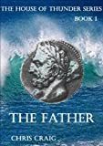 The Father (The House of Thunder Book 1)