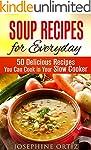 Soup Recipes for Everyday: 50 Delicio...