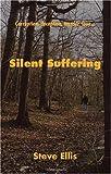 Silent Suffering (1412054885) by Ellis, Steve